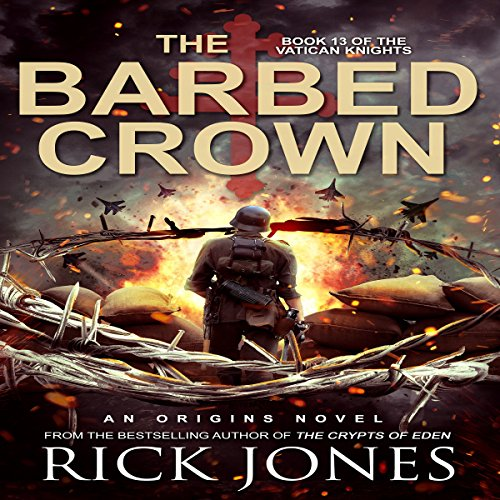The Barbed Crown: The Vatican Knights, Book 13