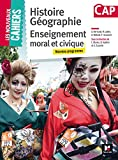 Les Nouveaux Cahiers - Histoire-Géographie-EMC - CAP
