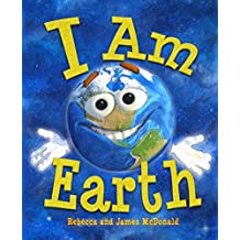 I Am Earth: An Earth Day Book for Kids (English Edition)