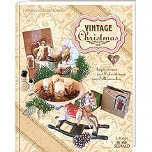 Vintage Christmas: Inspirationen & Dekoideen zum Selbermachen