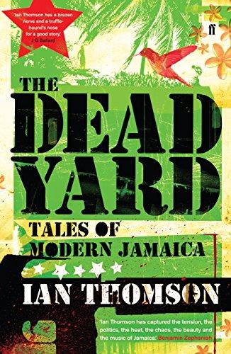 The dead yard tales of modern jamaica ebook ian thomson amazon the dead yard tales of modern jamaica by thomson ian fandeluxe Gallery