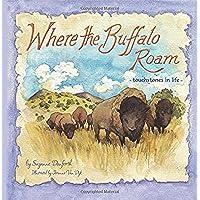 Where the Buffalo Roam: Touchstones in Life