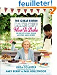 Great British Bake Off: How to Bake:...