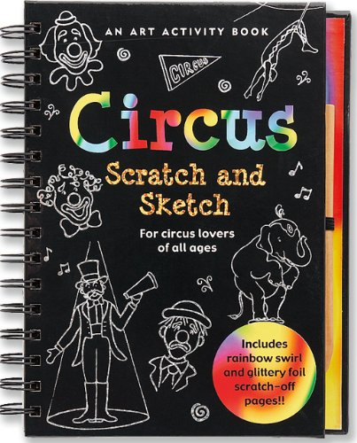 Circus: An Art Activity Story Book for Circus Lovers of All Ages [With Wooden Stylus] (Scratch & Sketch)