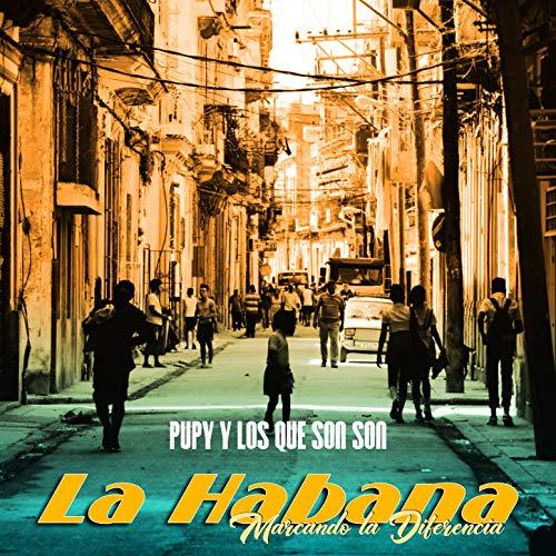 La Habana, Marcando La Diferencia - Cesar  'Pupy' Pedroso