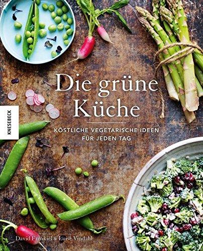 Image of Die grüne Küche: Köstliche vegetarische Ideen für jeden Tag