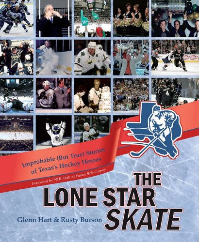 The Lone Star Skate: Improbable (But True) Stories of Texas's Hockey Heroes (Hart-skates)