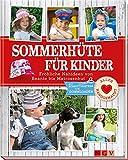 Sommerhüte für Kinder: Fröhliche Nähideen von Beanie bis Matrosenhut. Mit Schnittmustern zum Downloaden. (Alles handgemacht) bei Amazon kaufen