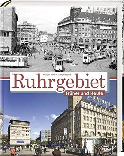 Das Ruhrgebiet früher und heute