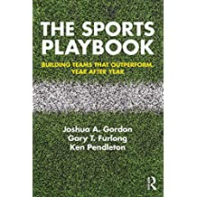 The Sports Playbook: Building Teams that Outperform, Year after Year