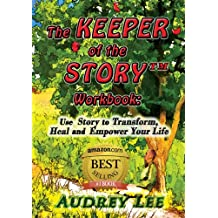 The Keeper of the Story Workbook: Use Story to Transform, Heal and Empower Your Life (English Edition)