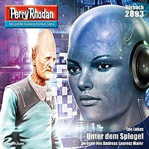 Leo Lukas - Unter dem Spiegel (Perry Rhodan 2893)