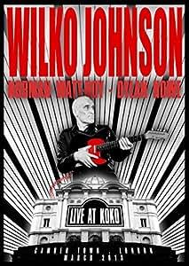 Wilko Johnson - Live at Koko