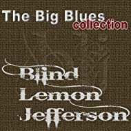 Blind Lemon Jefferson (The Big Blues Collection)