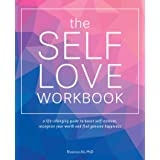 Ali, S: Self-love Workbook: A Life-Changing Guide to Boost Self-Esteem, Recognize Your Worth and Find Genuine Happiness