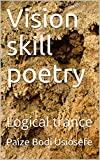 Vision Skill Poetry: Logical Trance