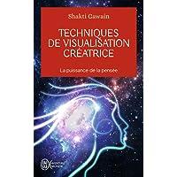 Techniques de visualisation créatrice: La puissance de la pensée