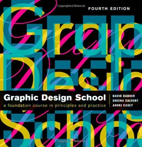 Graphic Design School: The Principles and Practice of Graphic Design by David Dabner (2009-11-16)