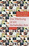 Die Werbung ist ein lächelndes Aas - Oliviero Toscani
