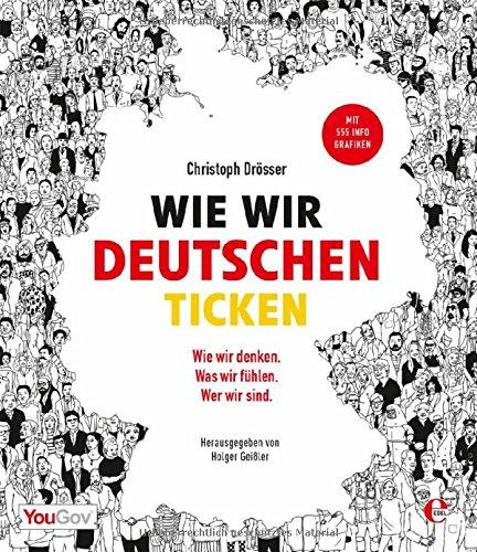 Buchseite und Rezensionen zu 'Wie wir Deutschen ticken: Wer wir sind. Wie wir denken. Was wir fühlen.' von Christoph Drösser