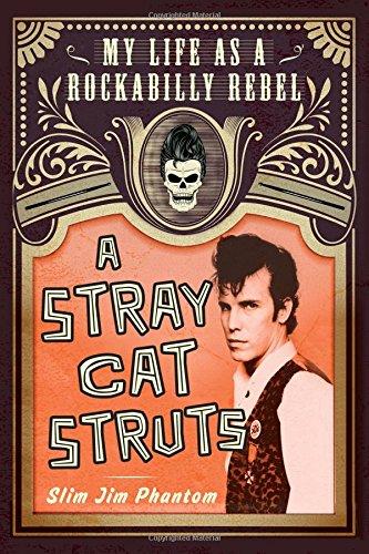 a-stray-cat-struts-my-life-as-a-rockabilly-rebel