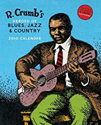R. Crumb's Heroes of Blues, Jazz & Country 2010 Wall Calendar by R. Crumb (2009-08-01)