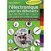 L'électronique pour les débutants: qui sèchent les cours mais soudent sans se brûler les doigts.