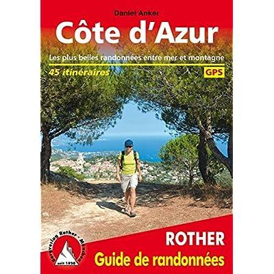 Côte d'Azur - Les 45 plus belles randonnées pédestres.
