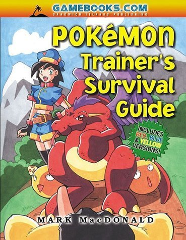 The Pokemon Trainer's Survival Guide: Includes Blue, Red and Yellow Versions (Pokémon) by Mark MacDonald (1999-09-01)
