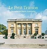 Le Petit Trianon - Domaine de Marie-Antoinette