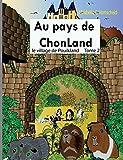 Au pays de Chonland, Tome 2 : Le village de Pouikland