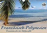 Französisch-Polynesien - Trauminseln im Südpazifik (Wandkalender 2018 DIN A4 quer): Viel Meer, Lagunen, Korallenriffe und ein bisschen Land - ... 14 Seiten ) (CALVENDO Natur) - Jana Thiem-Eberitsch