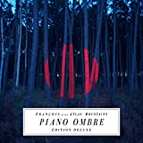 Piano Ombre (Édition Deluxe)
