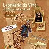 Leonardo da Vinci, der Zeichner der Zukunft - Luca Novelli