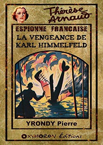 Thérèse Arnaud - La vengeance de Karl Himmelfeld par Pierre Yrondy