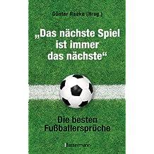 """""""Das nächste Spiel ist immer das nächste"""": Die besten Fußballersprüche"""