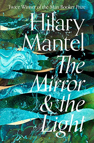 The Mirror and the Light: The Wolf Hall Trilogy 3