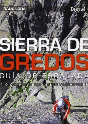 Sierra de Gredos : guía de escalada por Raúl Lora del Cerro