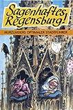 Sagenhaftes Regensburg! Hurzlmeiers optimaler Stadtführer