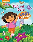 Nickelodeon Dora the Explorer Fun with Dora Copy & Colour