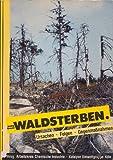 Das Waldsterben. Ursachen, Folgen, Gegenmaßnahmen -
