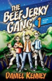 #3: The Beef Jerky Gang: (A Hilarious Adventure for Kids Ages 9-12)