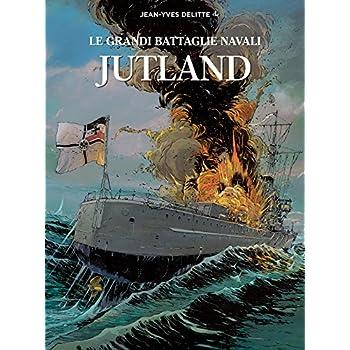 Jutland. Le Grandi Battaglie Navali