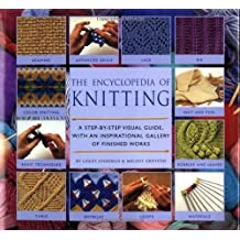 Encyclopedia Of Knitting Techniques: A Step-by-step Visual Guide, With An Inspirational Gallery Of Finished Techniques (Encyclopedia of Art) by Lesley Stanfield (2000-09-21)