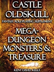 CASTLE OLDSKULL ~ MDMT1: Mega-Dungeon Monsters & Treasure ~ Book 1 (English Edition)
