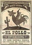 El Pollo - Entscheidung in der Sierra Chica von Martin Gehring