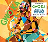 Soul Jazz Records Presents Gwo Ka: Music of Guadeloupe, West Indies