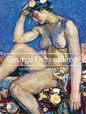 Georges Desvallières - La peinture corps et âme