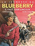 La Jeunesse de Blueberry, tome 13 - Il faut tuer Lincoln