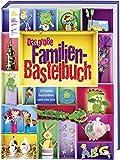 Das große Familienbastelbuch: 125 bunte Bastelideen rund ums Jahr
